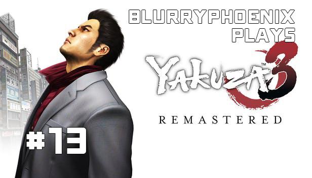 BlurryPhoenix Streams: Yakuza 3 (pt. 13)