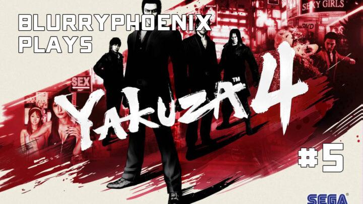 BlurryPhoenix Streams: Yakuza 4 (pt. 5)